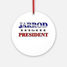 JARROD for president Ornament (Round)