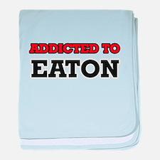 Addicted to Eaton baby blanket