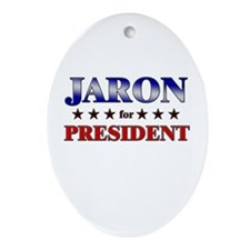 JARON for president Oval Ornament