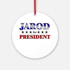 JAROD for president Ornament (Round)
