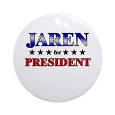 JAREN for president Ornament (Round)