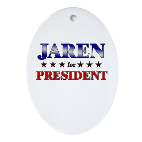 JAREN for president Oval Ornament