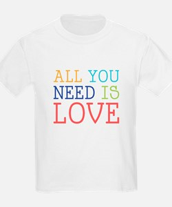 You Need Love T-Shirt
