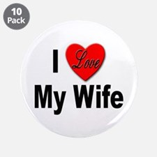 "I Love My Wife 3.5"" Button (10 pack)"