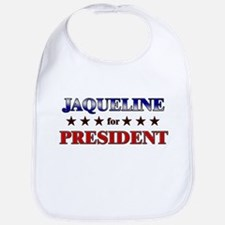 JAQUELINE for president Bib