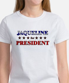 JAQUELINE for president Tee