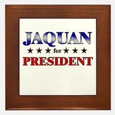 JAQUAN for president Framed Tile