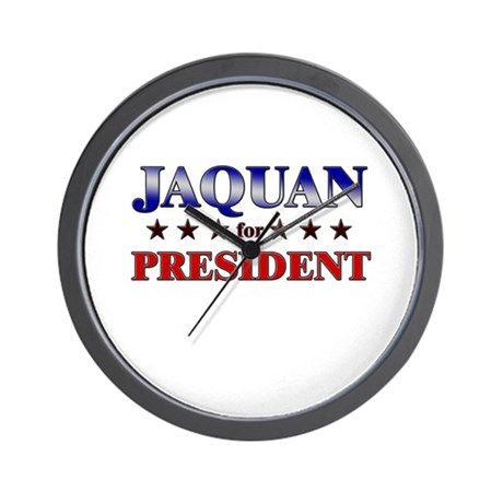 JAQUAN for president Wall Clock