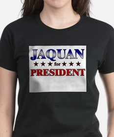 JAQUAN for president Tee