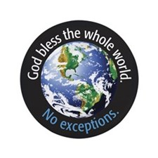 "God Bless the Whole World 3.5"" Button (100 pack)"