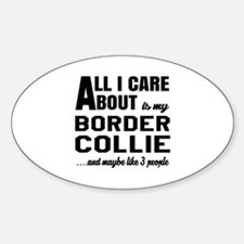 All I care about is my Border Colli Decal