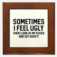 Sometimes I Feel Ugly Framed Tile