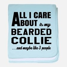 All I care about is my Bearded Collie baby blanket