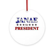 JANAE for president Ornament (Round)