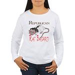 Republican Rat Bastard! Women's Long Sleeve T-Shir