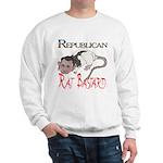 Republican Rat Bastard! Sweatshirt