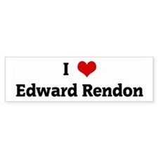 I Love Edward Rendon Bumper Bumper Sticker