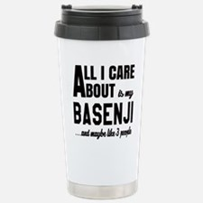 All I care about is my Stainless Steel Travel Mug