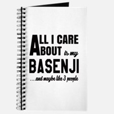 All I care about is my Basenji Dog Journal