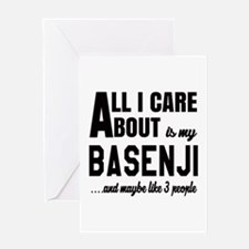 All I care about is my Basenji Dog Greeting Card