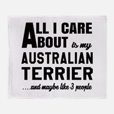 All I care about is my Australian Te Throw Blanket