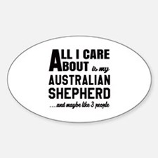 All I care about is my Australian S Decal
