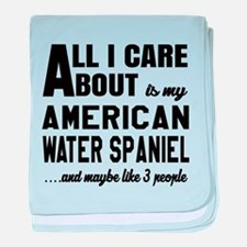 All I care about is my American Water baby blanket