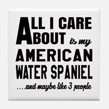 All I care about is my American Water Tile Coaster