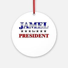 JAMEL for president Ornament (Round)