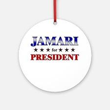 JAMARI for president Ornament (Round)