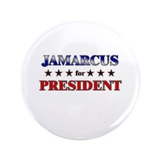 "JAMARCUS for president 3.5"" Button"