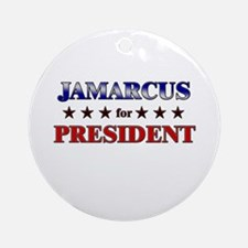 JAMARCUS for president Ornament (Round)