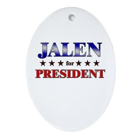 JALEN for president Oval Ornament