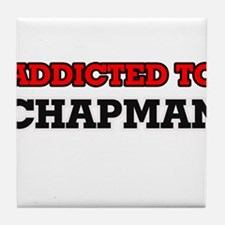 Addicted to Chapman Tile Coaster