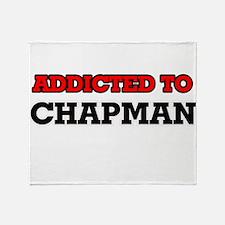 Addicted to Chapman Throw Blanket