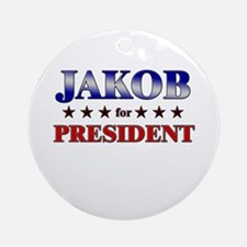 JAKOB for president Ornament (Round)