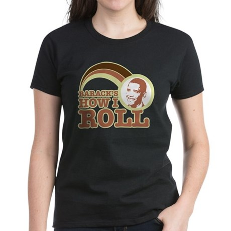 barack's how I roll Women's Dark T-Shirt