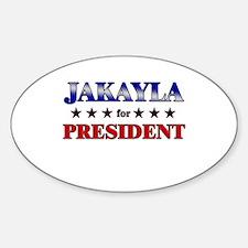 JAKAYLA for president Oval Decal