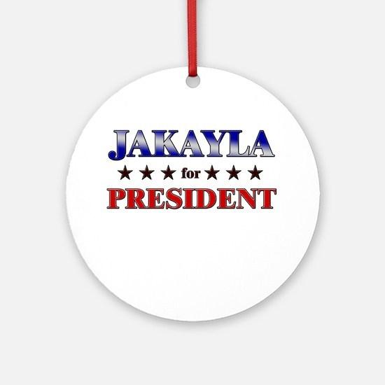 JAKAYLA for president Ornament (Round)