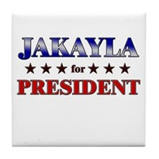 JAKAYLA for president Tile Coaster