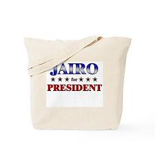 JAIRO for president Tote Bag