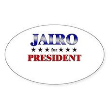 JAIRO for president Oval Decal