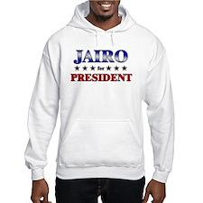 JAIRO for president Hoodie