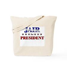 JAIR for president Tote Bag