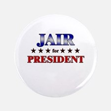 "JAIR for president 3.5"" Button"