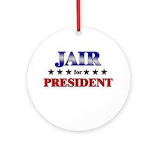 JAIR for president Ornament (Round)