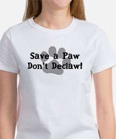 Save a Paw, Don't Declaw Women's T-Shirt