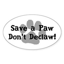 Save a Paw, Don't Declaw Oval Bumper Stickers