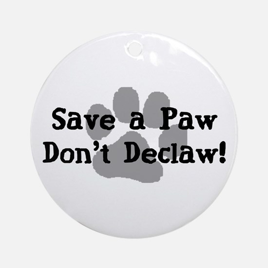 Save a Paw, Don't Declaw Ornament (Round)