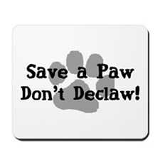 Save a Paw, Don't Declaw Mousepad